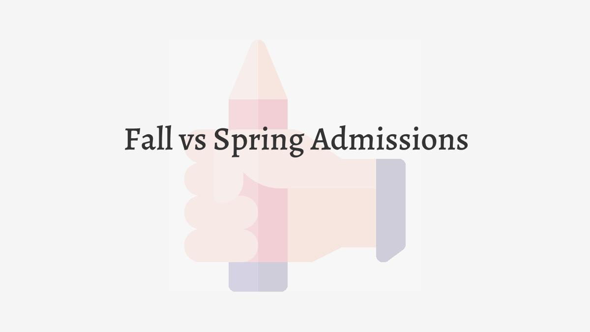 Fall vs Spring Admissions