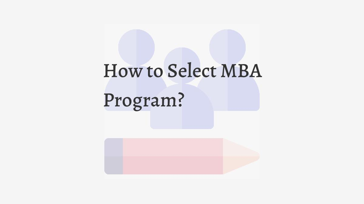 How to Select MBA Program?