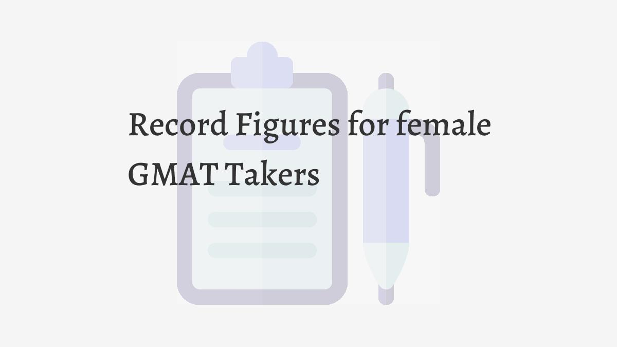Record Figures for female GMAT Takers