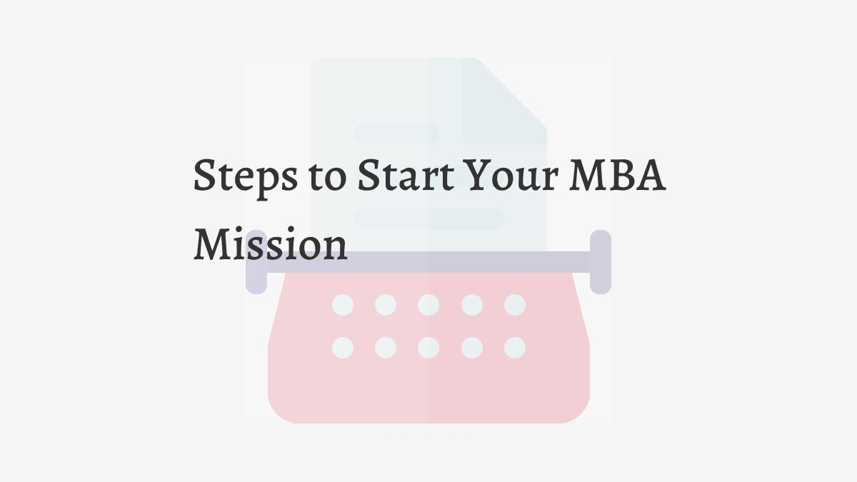 Steps to Start Your MBA Mission