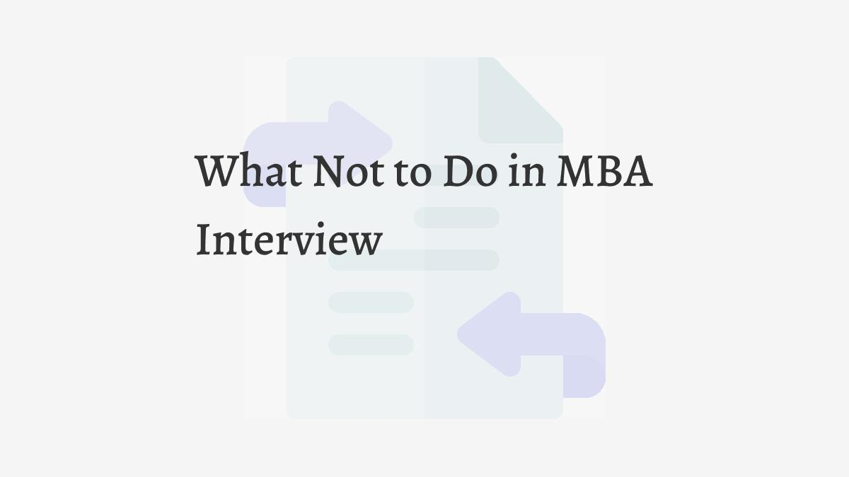 What Not to Do in MBA Interview